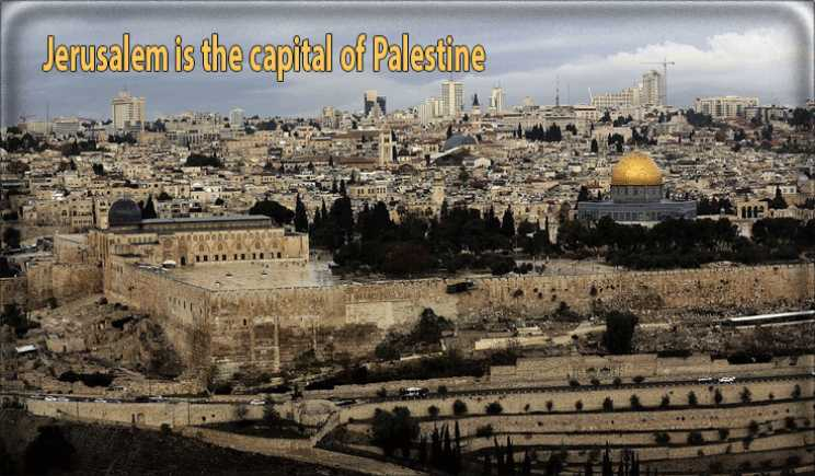 The PNC: There is no legitimacy for any declaration or recognition of Jerusalem as the capital of Israel the occupying state